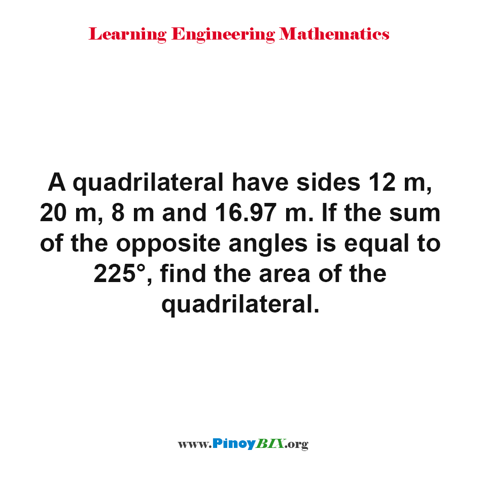 Find the area of a quadrilateral given the sides and sum of the opposite angles