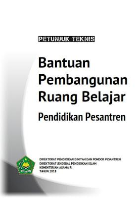 Download Buku Panduan Petunjuk Teknis/Juknis Bantuan Pembangunan Ruang Belajar Pendidikan Pondok Pesantren Tahun Anggaran (TA) 2018