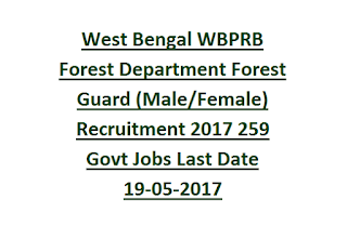 West Bengal WBPRB Forest Department Forest Guard (Male/Female) Recruitment 2017 259 Govt Jobs Online Last Date 19-05-2017