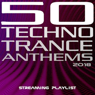Various Artists – 50 Techno Trance Anthems 2018 Streaming Playlist