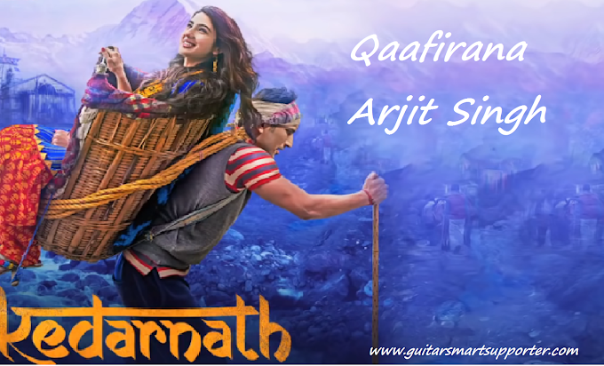 Qaafirana Guitar Chords with Lyrics | Arijit Singh