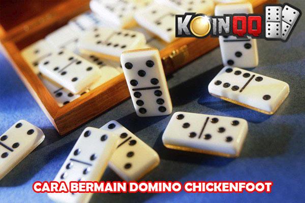 Cara Bermain Domino Chickenfoot di Situs Terpercaya