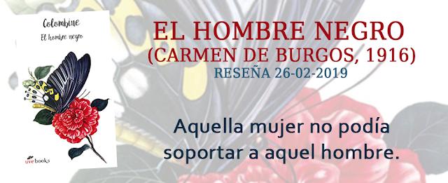 http://inquilinasnetherfield.blogspot.com/2019/02/resena-by-mh-el-hombre-negro-carmen-de-burgos-colombine.html