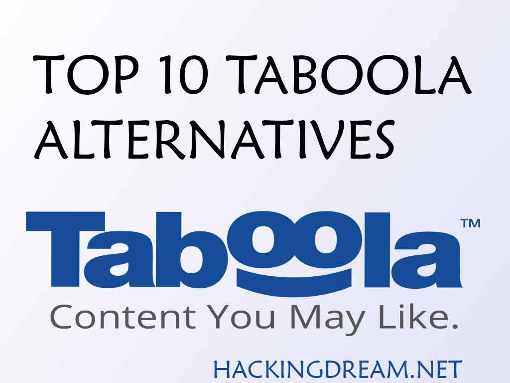 2019 Top 10 Taboola Alternatives - Earn Money With Content