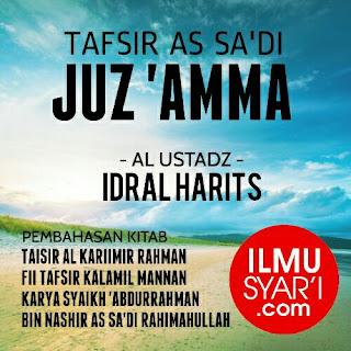 Tafsir as Sa'di (Juz 'Amma) - Ustadz Idral Harits