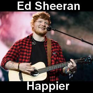 Ed Sheeran - Happier - Acordes D Canciones