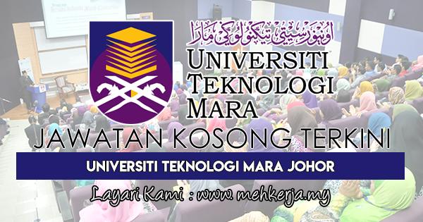 Jawatan Kosong Terkini 2017 di Universiti Teknologi MARA Johor