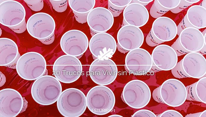 20 Trucos para Vivir sin Plástico