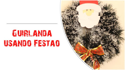 Como fazer Guirlanda Usando Festão #temanatal #temanatalino #Guirlanda
