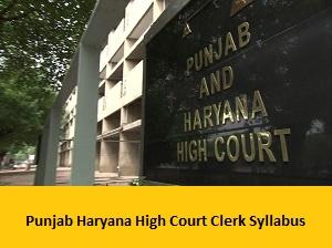 Punjab Haryana High Court Clerk Syllabus
