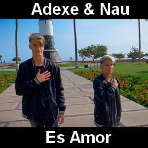 Adexe & Nau - Es Amor