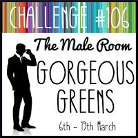 https://themaleroomchallengeblog.blogspot.com/2019/03/challenge-106-gorgeous-greens.html