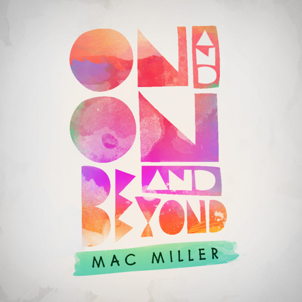 Mac Miller - On and On and Beyond - EP Cover