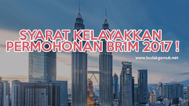 SYARAT KELAYAKKAN PERMOHONAN BR1M 2017 !