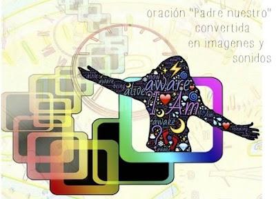 La oracion del Padre Nuestro tiene sonido y color