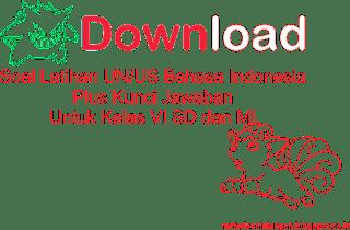 Soal Latihan UN/US Bahasa Indonesia Plus Kunci Jawaban Untuk SD dan MI 2017