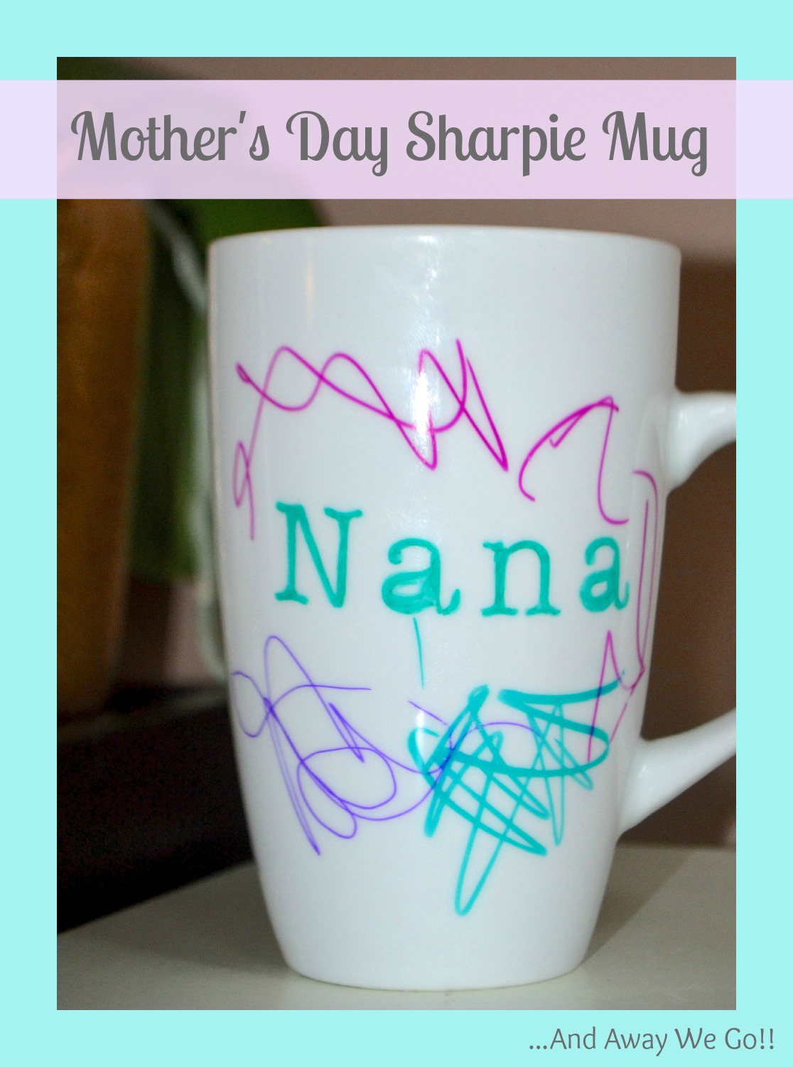 Mothers Day: Homemade Sharpie Mug Gift Idea - Page 2 of 2 ...
