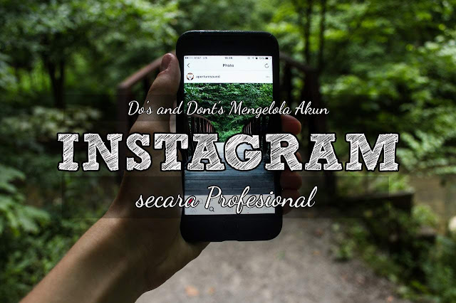 Do's and Dont's dalam Mengelola Akun Instagram Jika Kamu Pengin Memonetisasinya