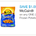 McCain Frozen Potato Product:  Save $1.00 on 1 bag (rare printable coupon)