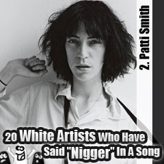 20 White Artists Who Have Said Nigger In A Song: 2. Patti Smith