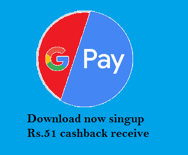Sign Up now Rs 51 cashback received Google pay (Tez)