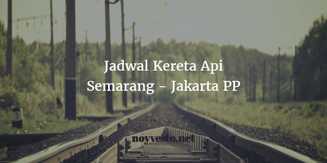 Jadwal Kereta Api Jakarta Semarang terbaru