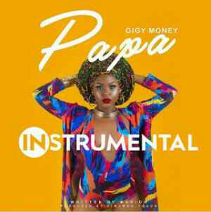 Audio | Giggy Money ft Mario - Papa (Instrumental)