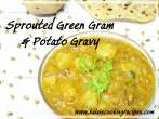 Sprouted Moong Dal Potato Gravy