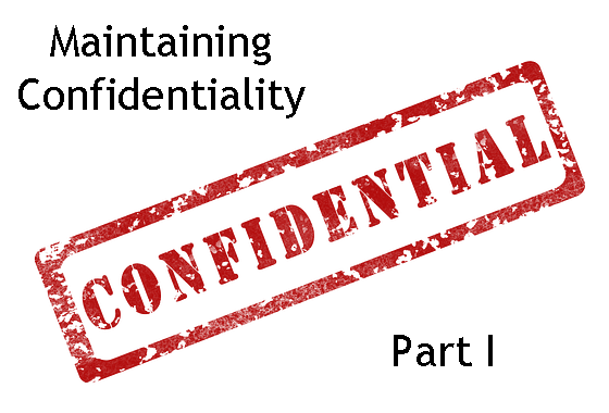 Maintaining Confidentiality: Part I