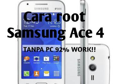 3 Cara root samsung galaxy Ace 4 tanpa PC - Trik Android