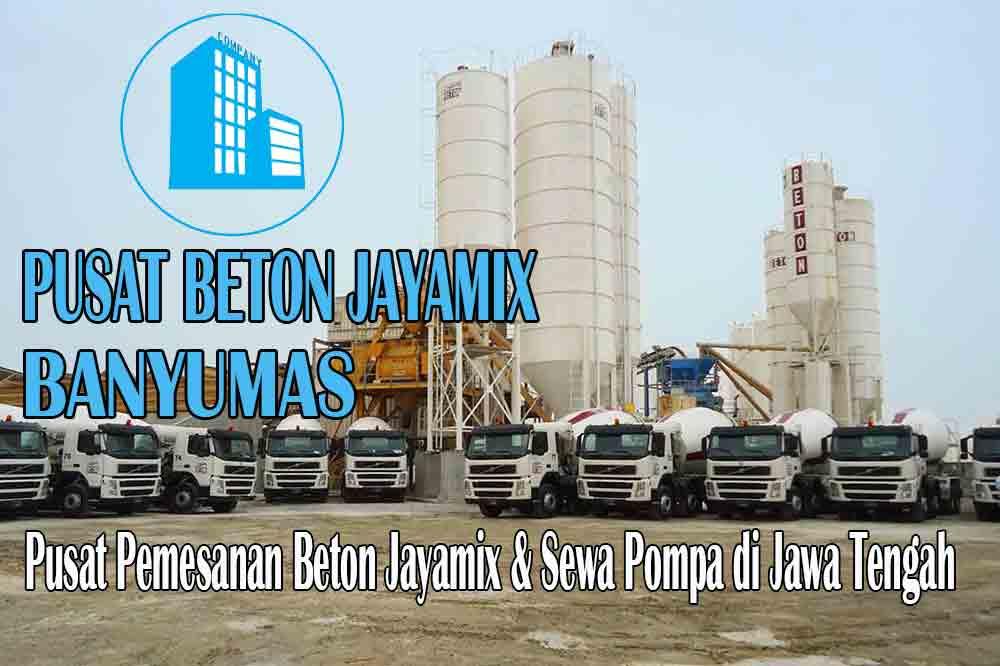 HARGA BETON JAYAMIX BANYUMAS JAWA TENGAH PER M3 TERBARU 2020