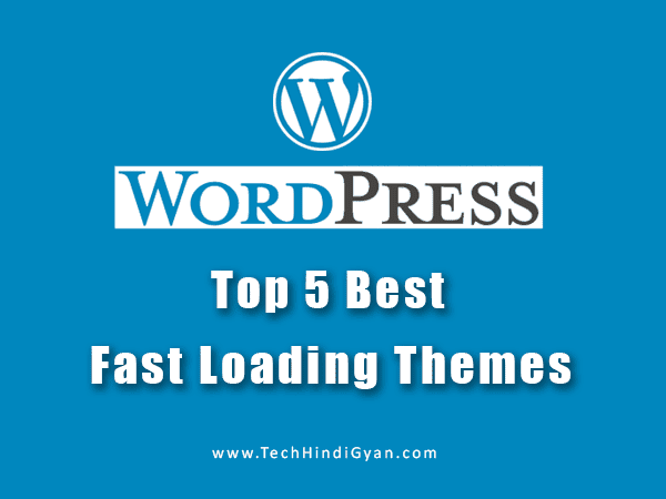 Top 5 Best Fast Loading WordPress Themes 2019 - Hindi