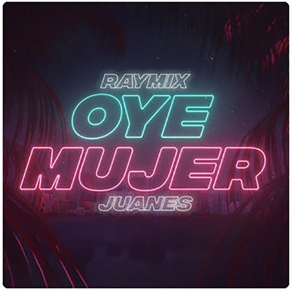 Raymix-Juanes-Oye-Mujer