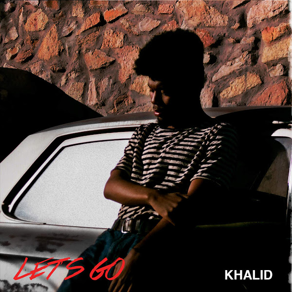 Khalid - Let's Go - Single Cover