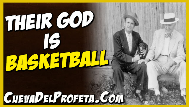 Their God is basketball - William Marrion Branham Quotes