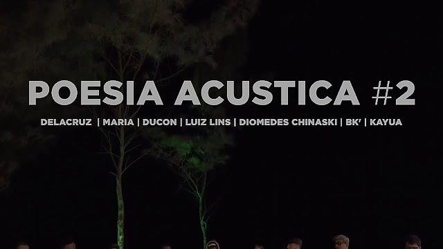 Poesia Acústica 2 - Sobre Nós - Delacruz, Maria, Ducon, Luiz Lins, Diomedes, Bk, Kayuá | Vídeo, Letra e Download