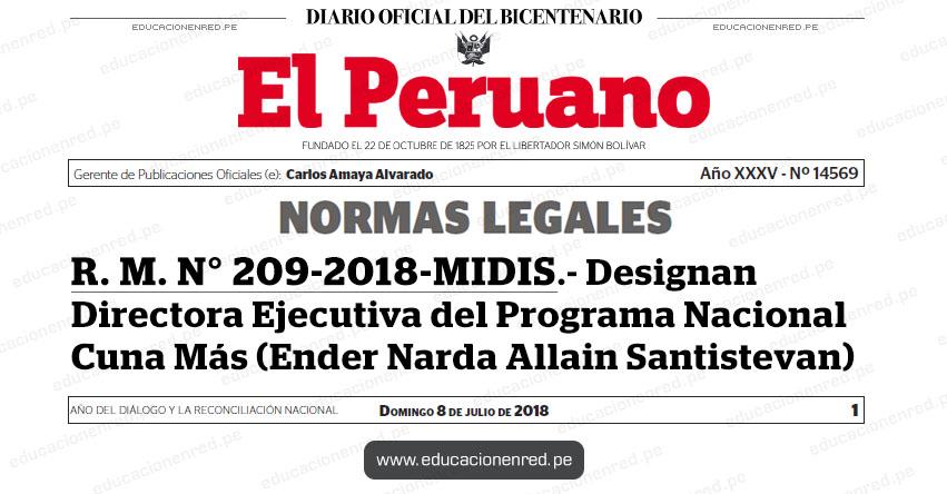 R. M. N° 209-2018-MIDIS - Designan Directora Ejecutiva del Programa Nacional Cuna Más (Ender Narda Allain Santistevan) MIDIS - www.midis.gob.pe | www.cunamas.gob.pe