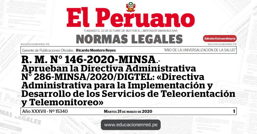R. M. N° 146-2020-MINSA.- Aprueban la Directiva Administrativa N° 286-MINSA/2020/DIGTEL: «Directiva Administrativa para la Implementación y Desarrollo de los Servicios de Teleorientación y Telemonitoreo»
