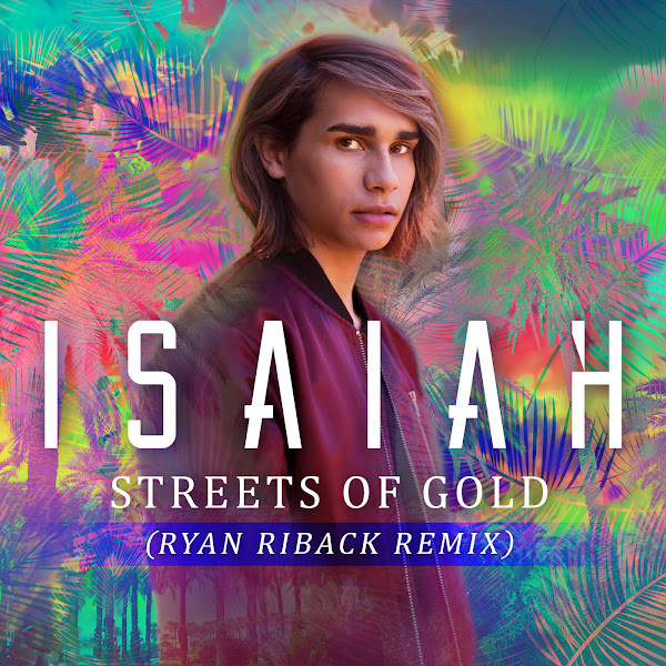 Isaiah - Streets of Gold (Ryan Riback Remix) - Single Cover
