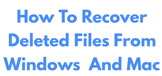 How To Recover Deleted Files From  Windows  An Mac