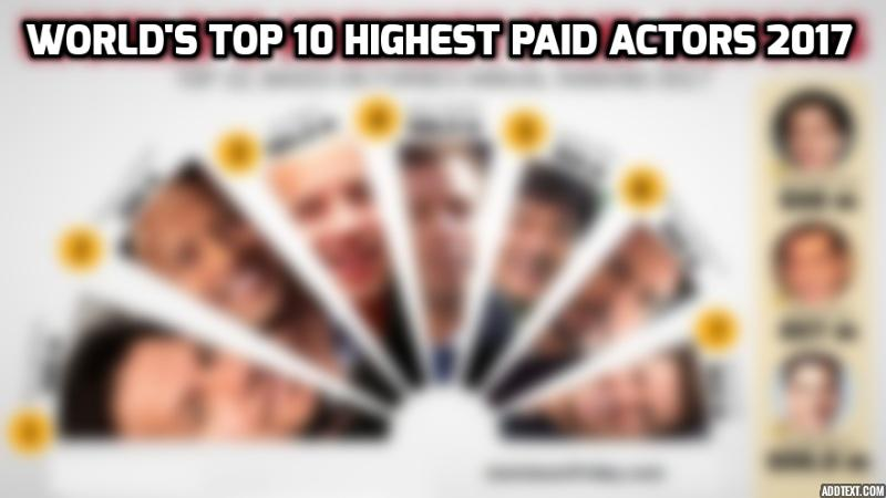 World's Top 10 Highest Paid Actors 2017
