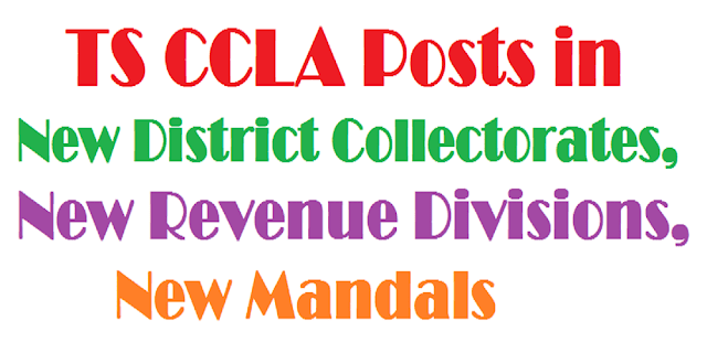 TS CCLA Posts sanctioned in New District Collectorates,Revenue Divisions,Mandals
