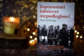 """Piotr Nehring - """"Zapomniani żołnierze niepodległości"""""""