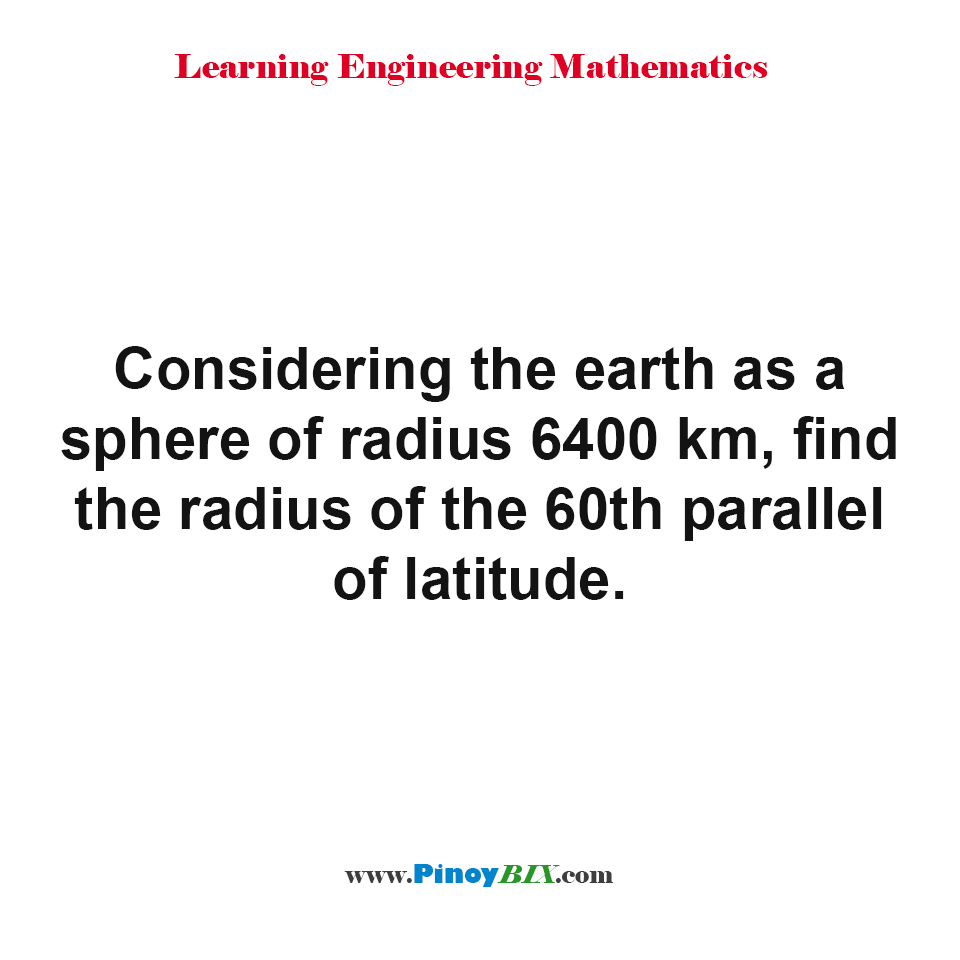 Find the radius of the 60th parallel of latitude