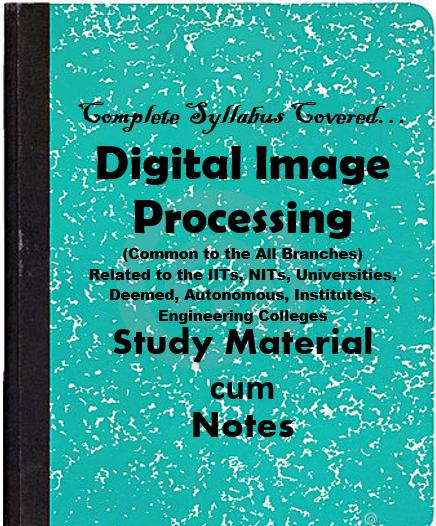 Digital Image Processing Notes Pdf