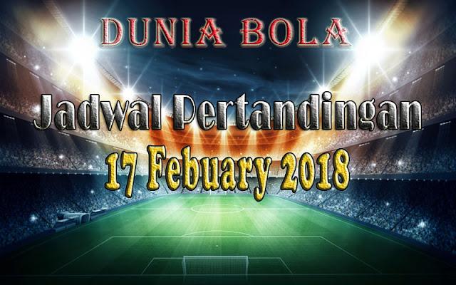 Jadwal Pertandingan Sepak Bola Tanggal 17 February  2018
