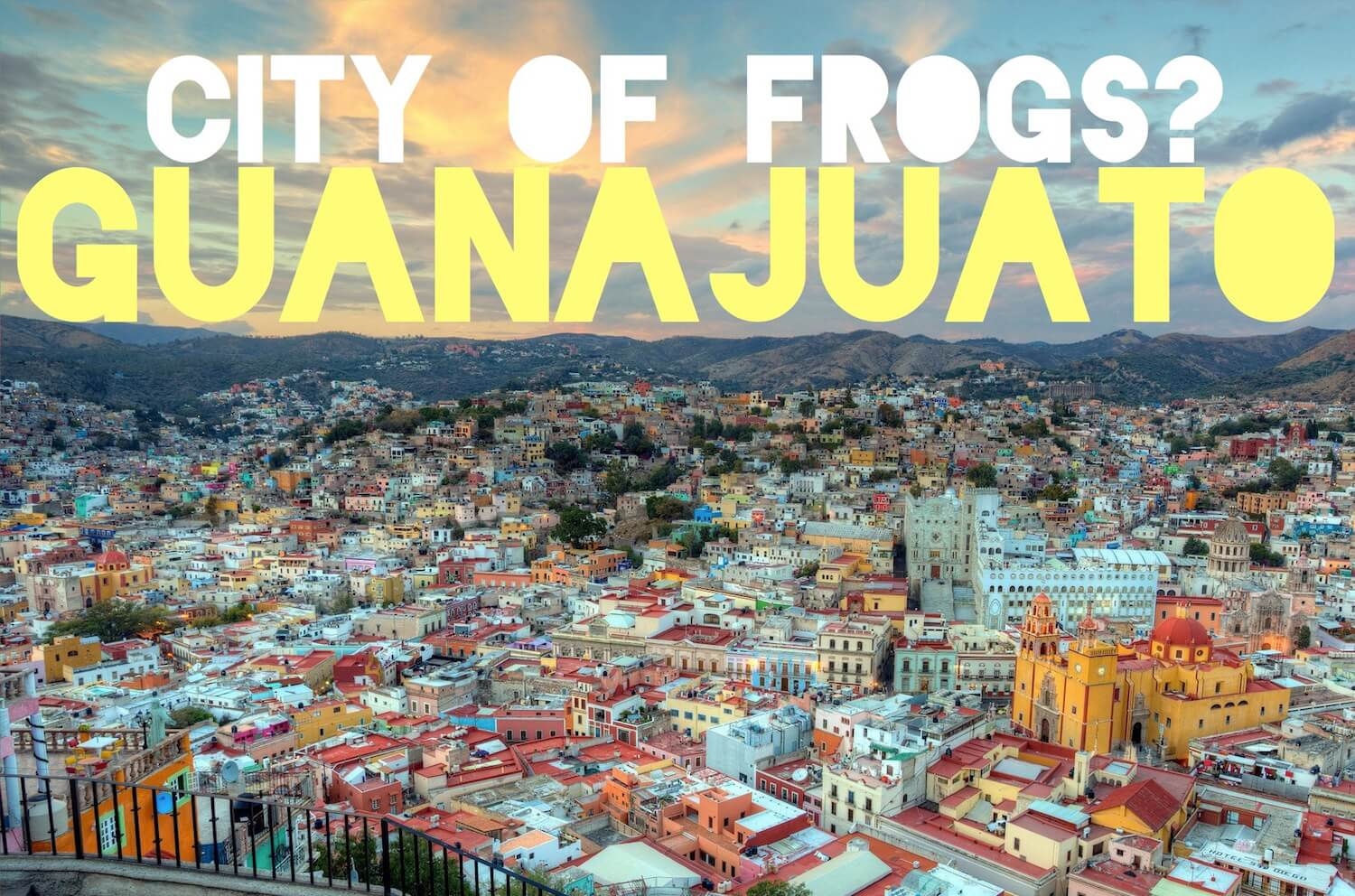 guanajuato city of frogs panorama
