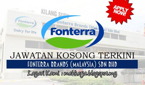Jawatan Kosong Terkini 2017 di Fonterra Brands (Malaysia) Sdn Bhd mehkerja