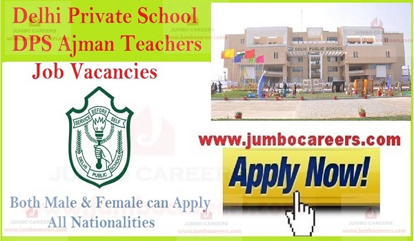 Delhi Private School DPS Ajman Teachers Job Vacancies 2019