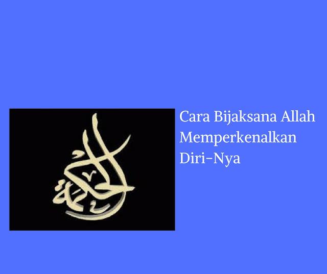 Al-Hikmah: Cara Bijaksana Allah Memperkenalkan Diri-Nya